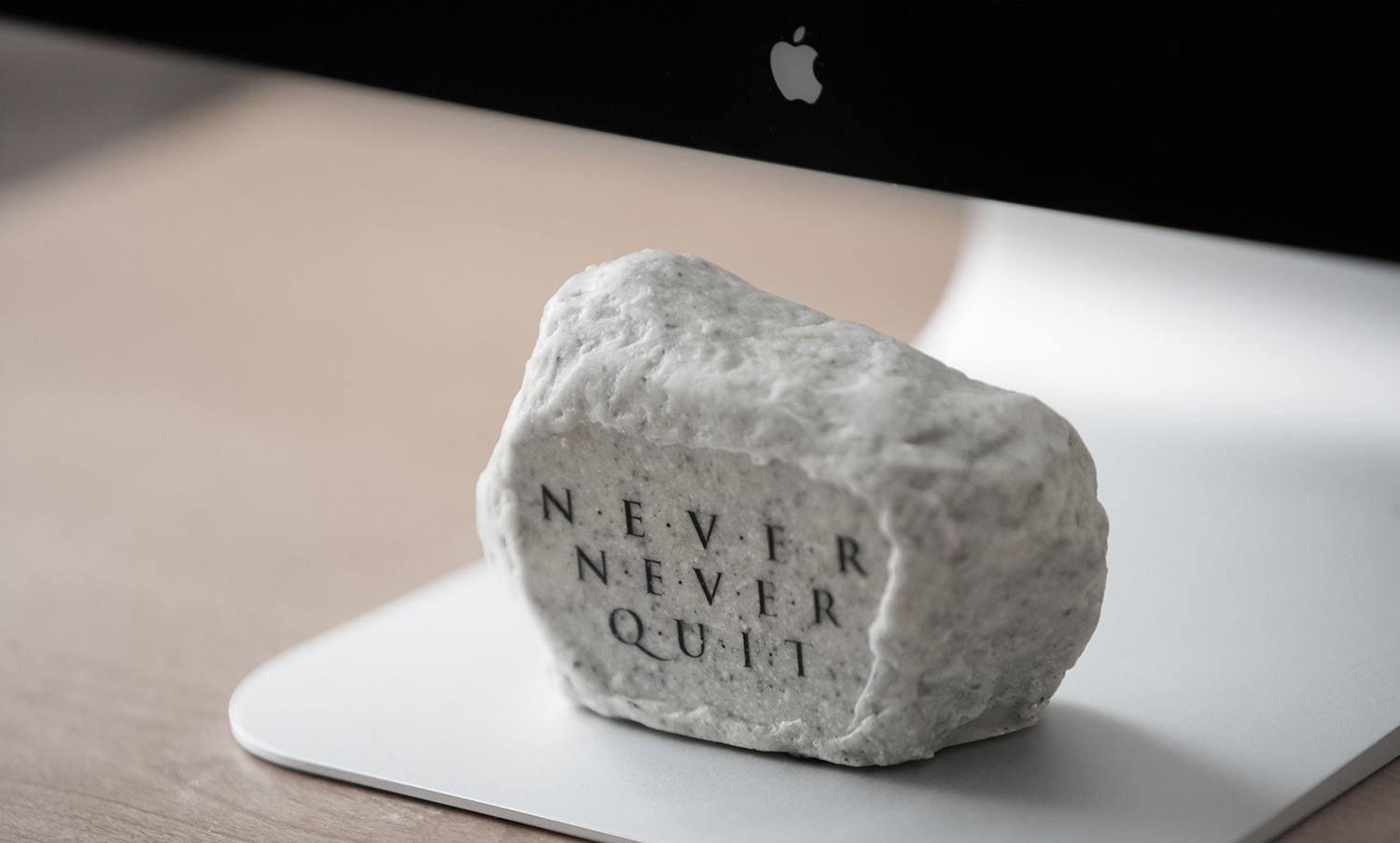 Never, Never Quit.